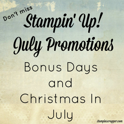 Stampin' Up! July 2017 Promotions, StampinScrapper, Joyce Whitman