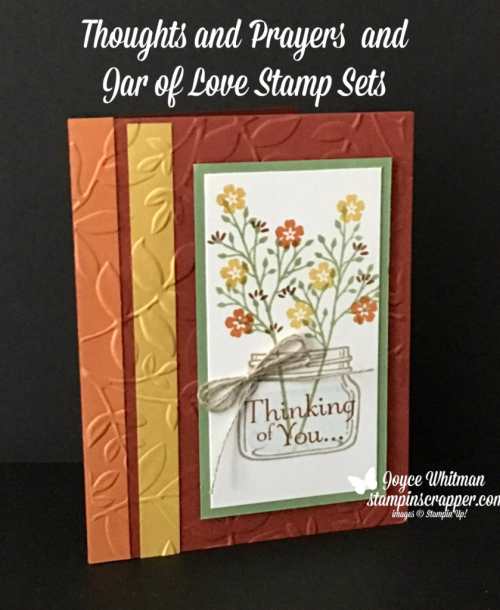 stampin up, Stampin' Up! Thoughts and Prayers stamp set #127805, Jar of Love stamp set #141587, Layered Leaves Embossing Folder #143704, created by Stampin Scrapper, for more cards, gifts, ideas, scrapbooking and 3 D projects go to stampinscrapper.com, Joyce Whitman