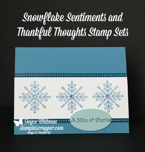 Stampin Up, Stampin' Up! Snowflake Sentitments #144820, Thankful Thoughts #141522, CASE-ing Tuesday #127, created by Stampin Scrapper, for more cards, gifts, ideas, scrapbooking and 3D projects go to stampinscrapper.com, Joyce Whitman