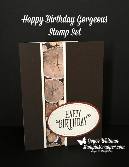 Stampin Up, Stampin' Up! Happy Birthday Gorgeous stamp set #143662, Wood Textures Designer Series Paper Stack #144177, Stitched Shapes Framelits #145372, Layering Oval Framelits #141706, created by Stampin Scrapper, for more cards, gifts, ideas, scrapbooking and 3D projects go to stampinscrapper.com, Joyce Whitman