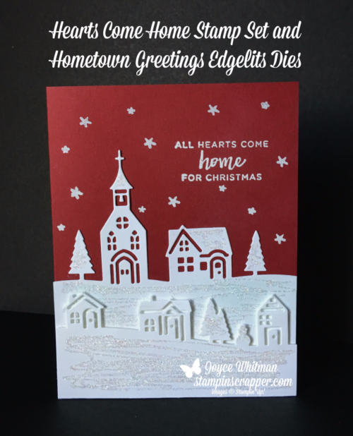 Stampin Up, Stampin' Up! Hearts Come Home Stamp Set #145416, Hometown Greetings Edgelits Dies #144671, created by Stampin Scrapper, for more cards, gifts, ideas, scrapbooking and 3D projects go to stampinscrapper.com, Joyce Whitman