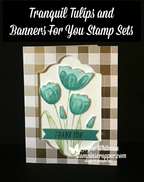 Stampin Up, Stampin' Up! Tranquil Tulips stamp set #143767, Banners For You stamp set #141710, Lots of Labels Framelits #138281, created by Stampin Scrapper, CASE-ing Tuesday #126, for more cards, gifts, ideas, scrapbooking and 3D projects, go to stampinscrapper.com, Joyce Whitman