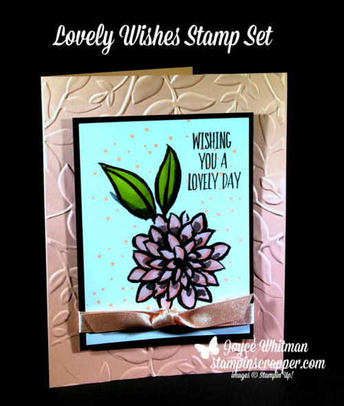 Stampin Up, Stampin' Up! Lovely Wishes #145924, Petal Passion Memories & More Card Pack #145592, Layered Leaves Embossing Folder #143704, created by Stampin Scrapper, for more cards, gifts, ideas, scrapbooking and 3D projects go to stampinscrapper.com, Joyce Whitman