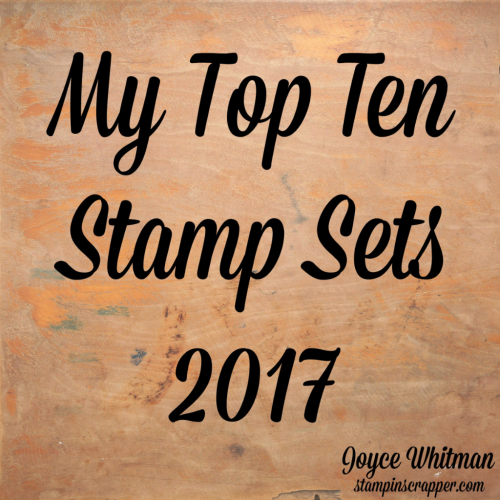 Stampin up, Stampin' Up! My Top Ten Stamp Sets 2017, designed by Stampin Scrapper,  for more cards, gifts, ideas, scrapbooking and 3D projects go to stampinscrapper.com, Joyce Whitman