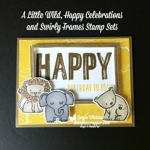 Stampin Up, Stampin' Up! A Little Wild #144344, Happy Celebrations #143012. Swirly Frames #146519, Stampin Blends, Color Theory DSP, created by Stampin Scrapper, for more cards, gifts, ideas, scrapbooking and 3D projects go to stampinscrapper.com, Joyce Whitman