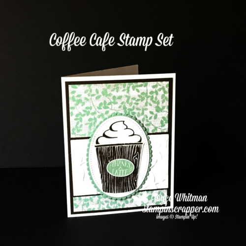 Stampin Up, Stampin' Up! Coffee Cafe stamp set #143677, Coffee Cups Framelits #143745, Layering Oval Framelits #141706, Stitched Shapes Framelits #145372, Layered Leaves Embossing Folder #143704, Nature's Poem Designer Series Paper #146338, created by Stampin Scrapper, for more cards, gifts, ideas, scrapbooking and 3D projects go to stampinscrapper.com, Joyce Whitman